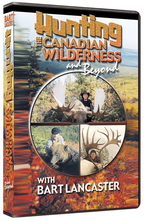 Hunting the Canadian Wilderness & Beyond