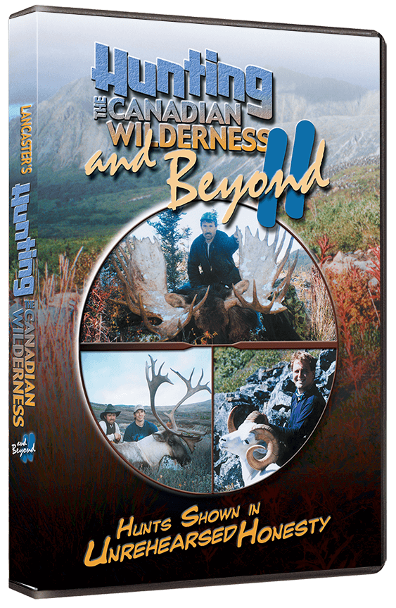 Hunting the Canadian Wilderness & Beyond II