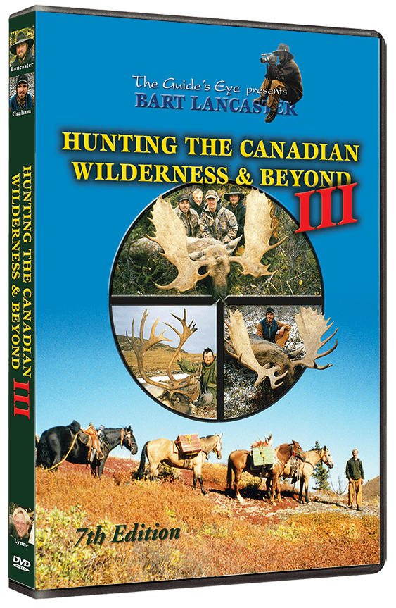 Hunting the Canadian Wilderness & Beyond III
